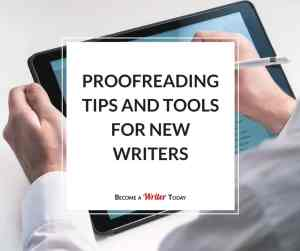 Proofreading Tips and Tools for New Writers