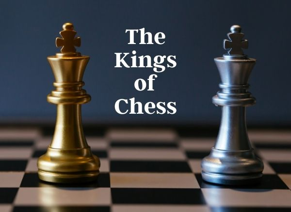 The Kings of Chess BecomingAChessmaster.com