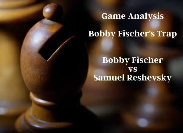 Bobby Fischer's Trap becomingachessmaster.com