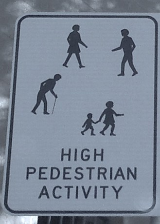 "Why not just say ""Caution"" instead of ""High Pedestrian Activity"""