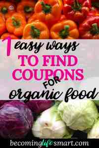 Great tips for finding organic food coupons! Now I can afford to add organic foods to my grocery budget. | grocery budget tips | coupons for organic food | saving on groceries | saving on organic food | afford organic food | organic food budget | www.becominglifesmart.com