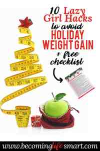 I'm so glad I found these ideas to avoid getting fat during the holidays! I always stuff my face with pie and turkey and then wonder how come I gained 5 lbs. Can't wait to try out her tips so I still enjoy the season without gaining weight. #avoid #weight #gain #weightloss #holidays | healthy holidays | weight loss holidays | avoid weight gain | holiday weight gain tips| holiday weight gain hacks| don't get fat | www.becominglifesmart.com