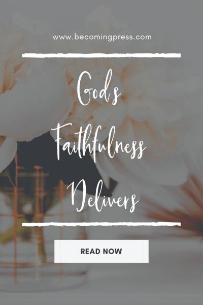 Bible Talk: God's Faithfulness Delivers