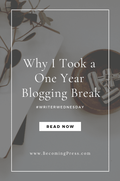#WriterWednesday: Why I Took a One Year Blogging Break