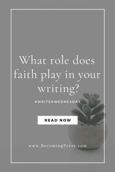 Faith and Your Writing