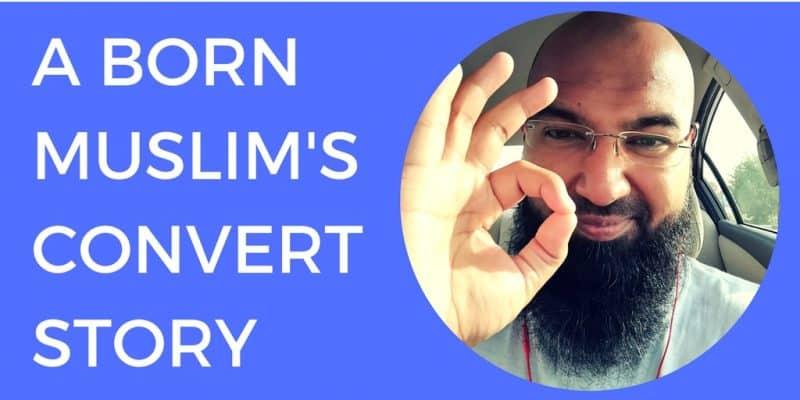 born muslim conversion story