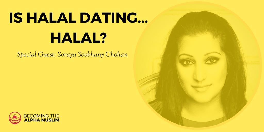 Is Halal Dating...Halal? (Special Guest: Soraya Soobhany Chohan)