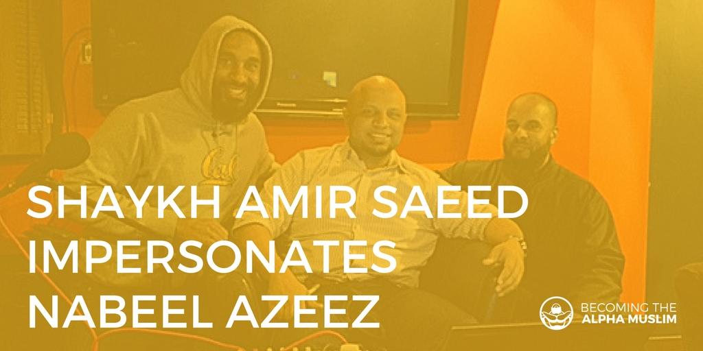 [Funny] Shaykh Amir Saeed (the Mad Mamluks) Impersonates Nabeel Azeez