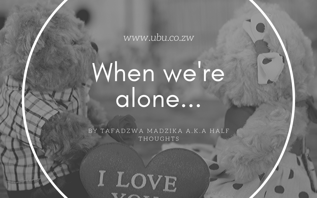 WHEN WE'RE ALONE