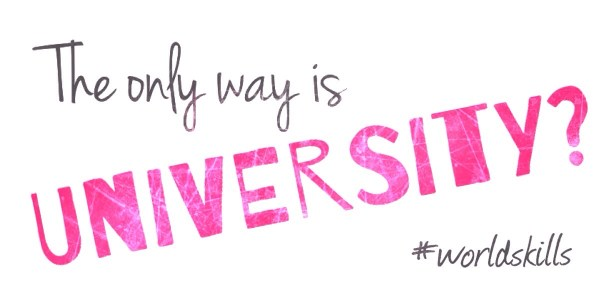 The only way is university?