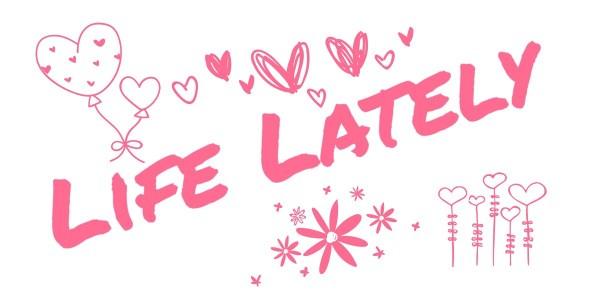 Life Lately