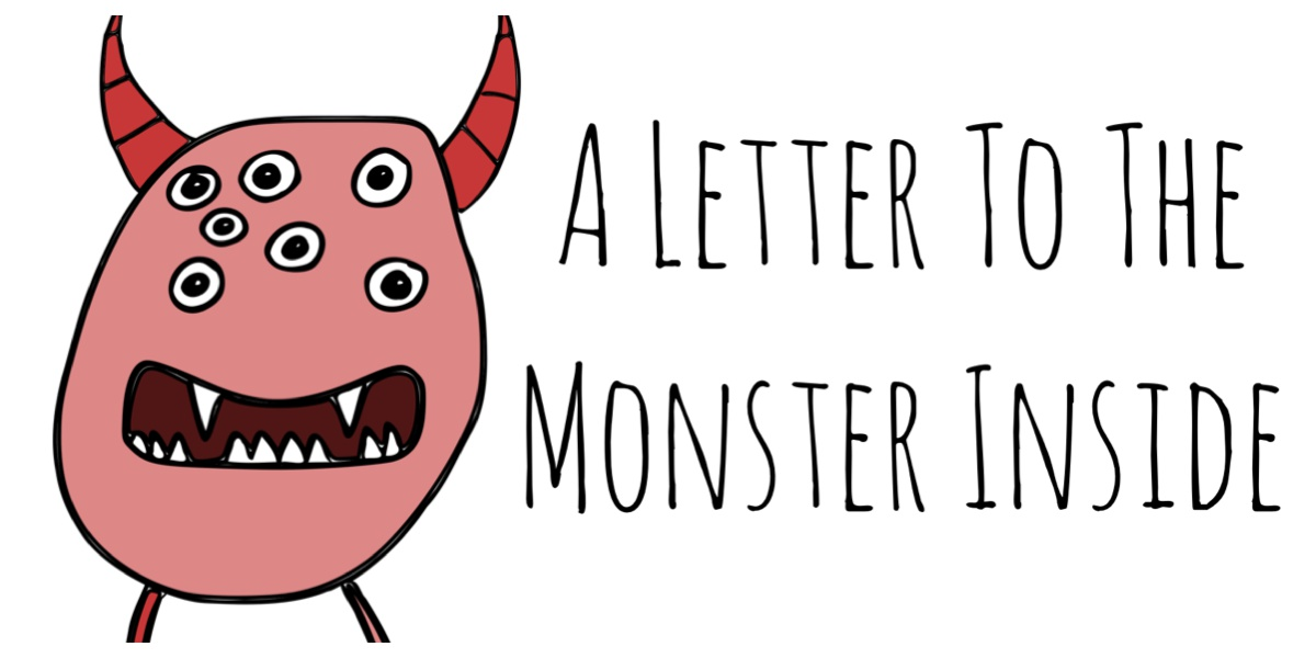 A Letter To The Monster Inside