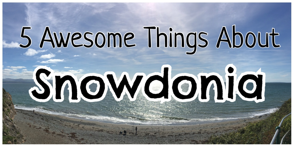 5 Awesome Things About Snowdonia