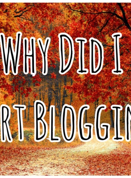 Why Did I Start Blogging?