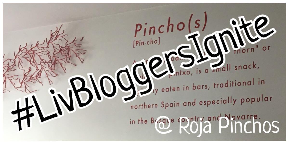 #LivBloggersIgnite at Roja Pinchos