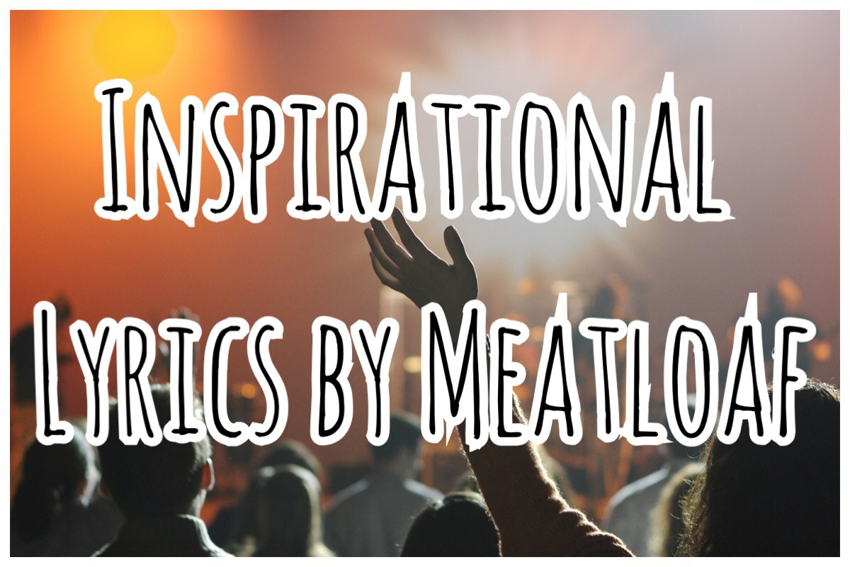Inspirational Lyrics by Meatloaf