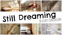 #AD – Still Dreaming of a Loft Conversion
