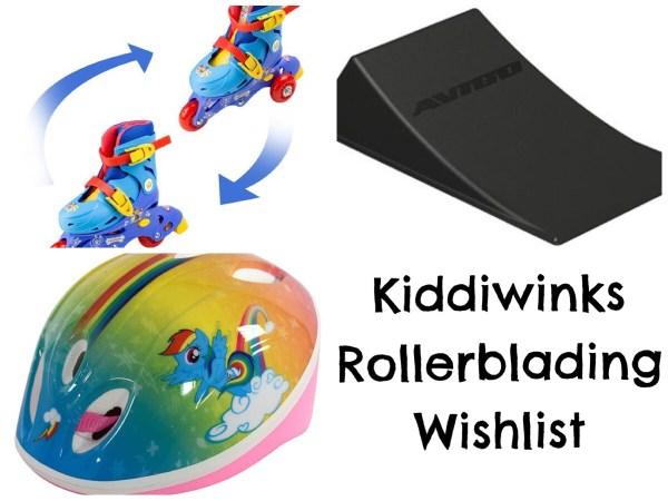 Kiddiwinks Rollerblading Wishlist