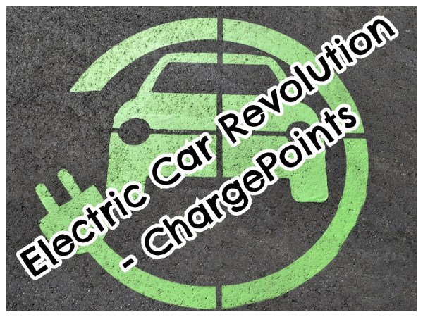 Electric Car Revolution - ChargePoints
