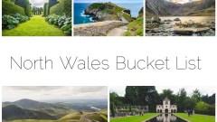 North Wales Bucket List