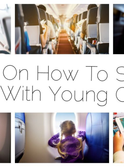 7 Tips On How To Survive Flights With Young Children