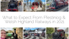 What To Expect From Ffestiniog & Welsh Highland Railways 2021