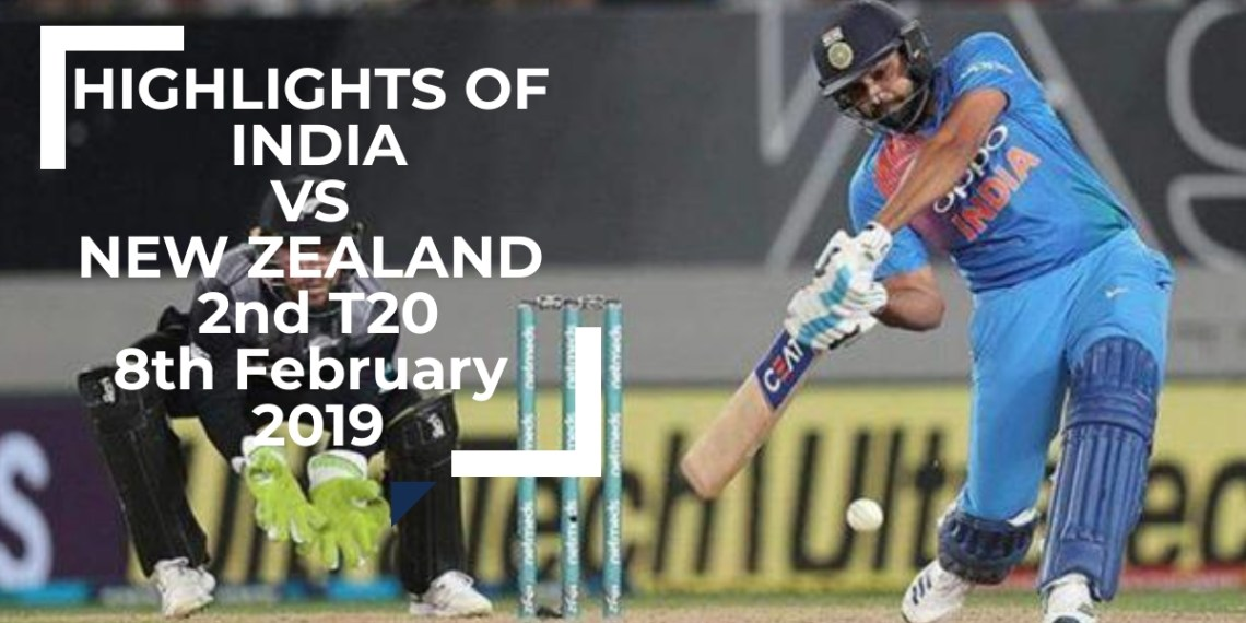 HIGHLIGHTS OF INDIA VS NEW ZEALAND 2nd T20 8th February 2019