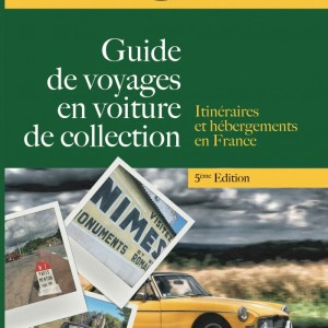 Guide de voyages en voiture de collection - 5e edition 2019