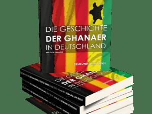 DIE GESCHICHTE DER GHANAER IN DEUTSCHLAND