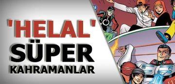 'Helal' süper kahramanlar