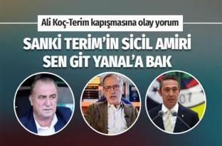 Fatih Altaylı Ali Koç'u bombaladı: Sanki Terim'in sicil amiri sen git Yanal'a bak
