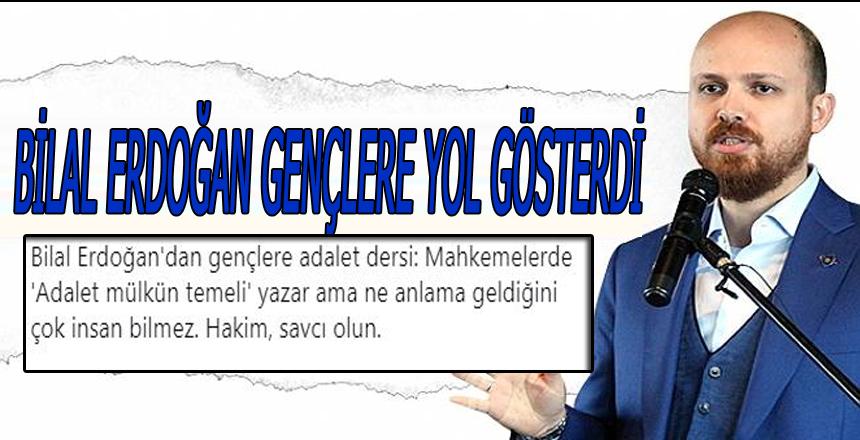 Bilal Erdoğan gençlere yol gösterdi 'Adalet mülkün temeli'