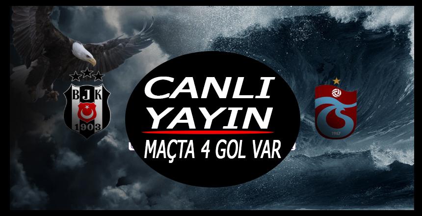 Beşiktaş Trabzonspor/Maçta 4 gol var