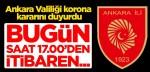 Ankara Valiliği koronavirüs kararını duyurdu: Bugün saat 17.00'den itibaren…