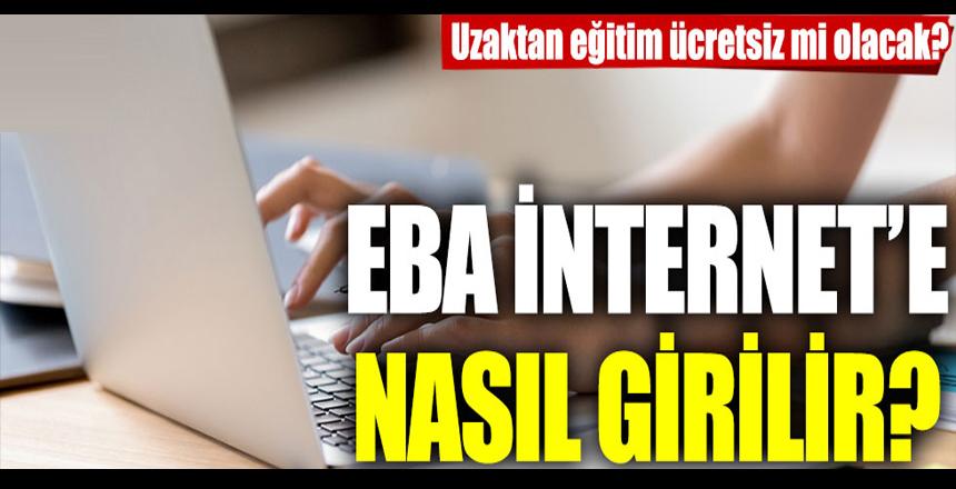 EBA internet nasıl alınır? Öğrencilere ücretsiz internet nasıl alınır? EBA internet nedir? EBA ücretsiz mi?