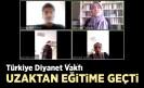 Türkiye Diyanet Vakfı uzaktan eğitime geçti