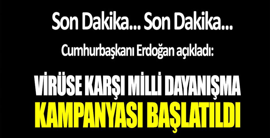 Erdoğan açıkladı… Virüse karşı Milli dayanışma kampanyası başlatıldı