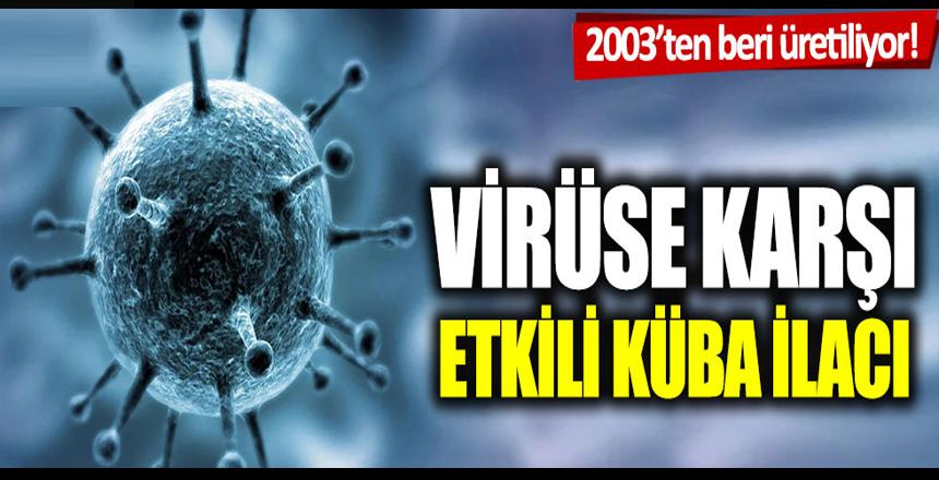 Korona virüse karşı etkili Küba İlacı