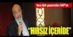 Abdurrahman Dilipak, AKP'yi hedef aldı: Hırsız içeride