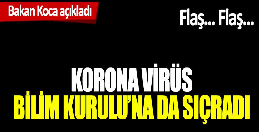 Korona virüs Bilim Kurulu'na da sıçradı! Bakan Koca açıkladı…