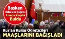 Kur'an kursu öğreticileri maaşlarını bağışladı