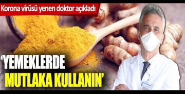 Korona virüsü yenen doktor açıkladı: Yemeklerde zerdeçal kullanın