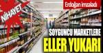 Erdoğan imzaladı! Soyguncu marketlere eller yukarı