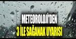 Meteoroloji'den 3 il için sağanak uyarısı
