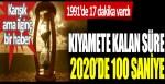 1991'de 17 dakika vardı, kıyamete kalan süre 2020'de 100 saniye
