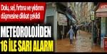 Meteorolojiden 16 ile sarı alarm