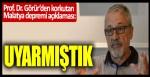 Deprem Profesöründen korkutan Malatya depremi açıklaması: Önceden uyarmıştık