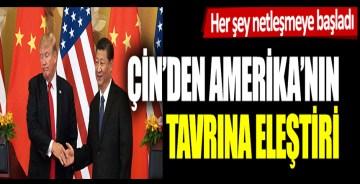 Her şey netleşmeye başladı: Çin'den Amerika'nın tavrına eleştiri