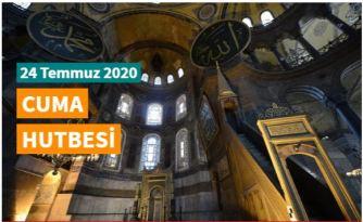 """24 Temmuz 2020 tarihli Diyanet Cuma Hutbesi """"Ayasofya: Fethin Nişanesi, Fatih'in Emaneti"""