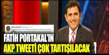 Fatih Portakal'ın AKP twiti çok tartışılacak!